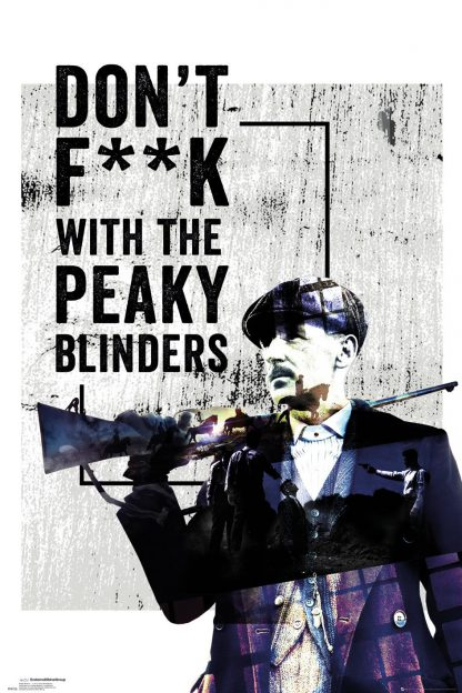 PEAKY BLINDERS Don't F**k With
